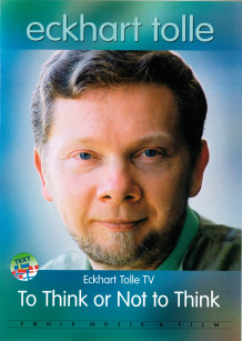 To Think or Not to Think av Eckhart Tolle (DVD)