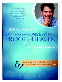 Conversations Beyond Proof of Heaven av Eben Alexander (DVD)