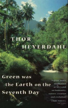 Green was the earth on the seventh day av Thor Heyerdahl (Heftet)