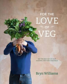 For the love of veg av Bryn Williams (Innbundet)