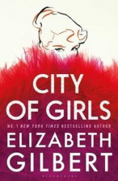 City of girls av Elizabeth Gilbert (Innbundet)