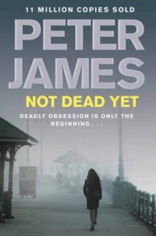 Not dead yet av Peter James (Heftet)