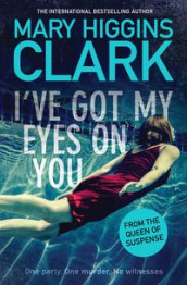 I've got my eyes on you av Mary Higgins Clark (Heftet)