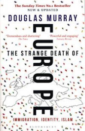 The strange death of Europe av Douglas Murray (Heftet)