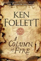 A column of fire av Ken Follett (Innbundet)