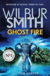 Ghost fire av Tom Harper og Wilbur Smith (Heftet)
