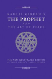 The prophet and the art of peace av Kahlil Gibran (Innbundet)