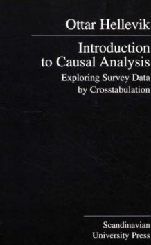 Introduction to Causal Analysis. Exploring Survey Data by Crosstabulation av Ottar Hellevik (Heftet)