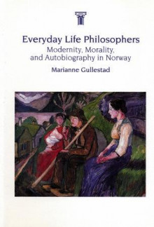 Everyday life philosophers av Marianne Gullestad (Innbundet)