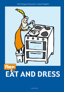 Flex Eat and Dress av Berit Haugnes Bromseth (Heftet)