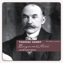 Borgermesteren av Thomas Hardy (Lydbok MP3-CD)