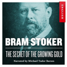 The secret of the growing gold av Bram Stoker (Nedlastbar lydbok)