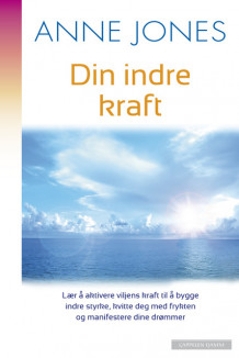 Din indre kraft av Anne Jones (Ebok)