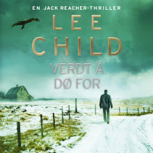 Verdt å dø for av Lee Child (Nedlastbar lydbok)