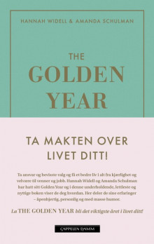 The Golden Year - ta makten over livet ditt av Amanda Schulman og Hannah Widell (Innbundet)