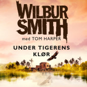 Under tigerens klør av Wilbur Smith (Nedlastbar lydbok)