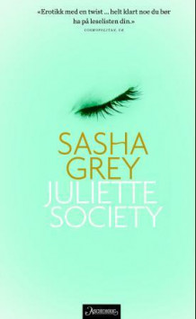 Juliette society av Sasha Grey (Ebok)