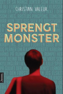Sprengt monster av Christian Valeur (Ebok)