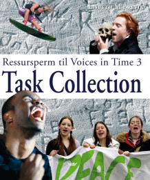 Voices in Time 3 10. klasse Task Collection av Lisbeth M. Brevik (Perm)