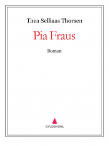 Pia Fraus av Thea Selliaas Thorsen (Ebok)
