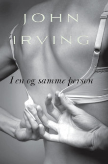 I en og samme person av John Irving (Ebok)