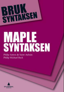 Maple syntaksen av Philip Anton de Saint-Aubain og Philip Michael Back (Heftet)
