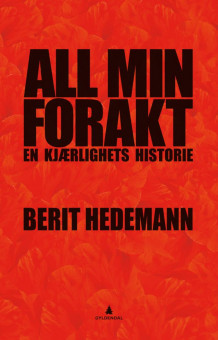 All min forakt av Berit Hedemann (Ebok)