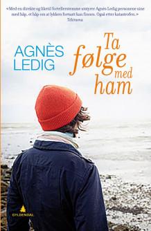 Ta følge med ham av Agnès Ledig (Ebok)