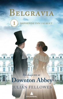 Belgravia 1 av Julian Fellowes (Ebok)