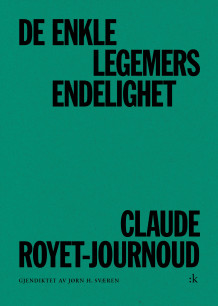 De enkle legemers endelighet av Claude Royet-Journoud (Heftet)