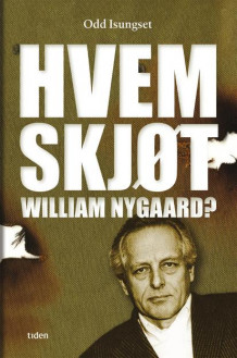 Hvem skjøt William Nygaard? av Odd Isungset (Ebok)