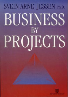 Business by projects av Svein Arne Jessen (Heftet)