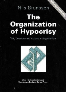 The organization of hypocrisy av Nils Brunsson (Heftet)