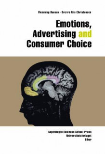 Emotions, advertising and consumer choice av Flemming Hansen og Sverre Riis Christensen (Heftet)