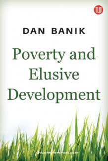 Poverty and elusive development av Dan Banik (Heftet)