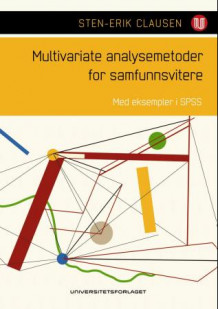Multivariate analysemetoder for samfunnsvitere av Sten-Erik Clausen (Heftet)