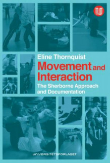 Movement and interaction av Eline Thornquist (Heftet)