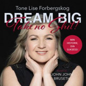 Dream big av John John Bruseth (Innbundet)