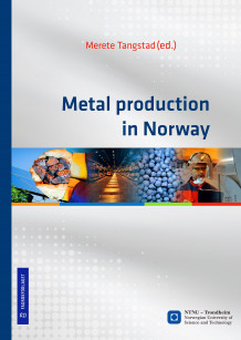 Metal production in Norway av Merete Tangstad (Innbundet)