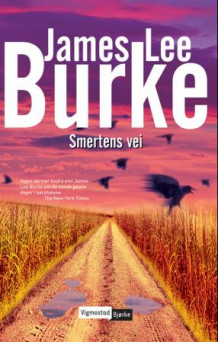 Smertens vei av James Lee Burke (Innbundet)
