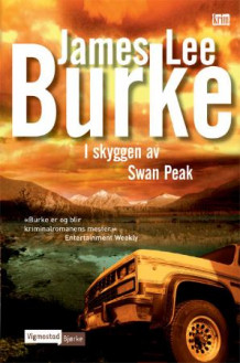 I skyggen av Swan Peak av James Lee Burke (Innbundet)
