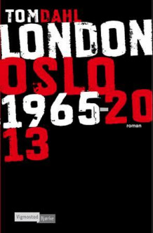 London Oslo 1965-2013 av Tom Dahl (Ebok)