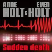 Sudden death av Anne Holt og Even Holt (Nedlastbar lydbok)
