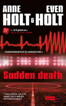 Sudden death av Anne Holt og Even Holt (Heftet)