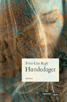 Hundedager av Trine-Lise Rygh (Innbundet)