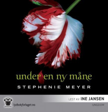 Under en ny måne av Stephenie Meyer (Nedlastbar lydbok)