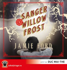 Sanger til Willow Frost av Jamie Ford (Lydbok-CD)