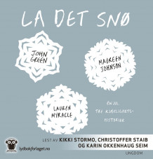 La det snø av John Green, Maureen Johnson og Lauren Myracle (Lydbok-CD)