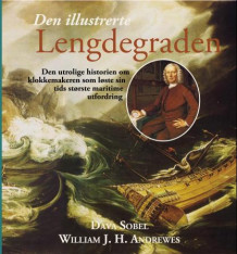Den illustrerte lengdegraden av Dava Sobel og William J. H. Andrewes (Innbundet)