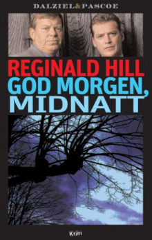 God morgen, midnatt av Reginald Hill (Innbundet)